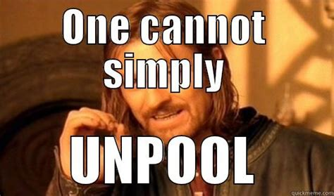 One Cannot Simply Meme - one cannot simply unpool quickmeme
