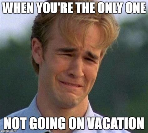 Vacation Meme - not going on vacation meme pictures to pin on pinterest