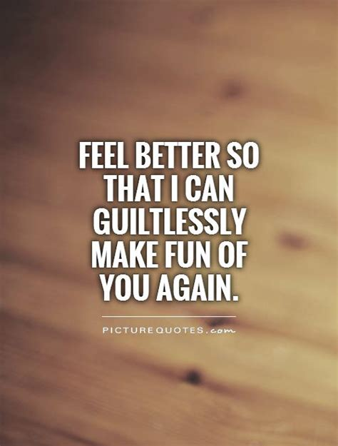 better feeling quotes to make a friend feel better quotesgram
