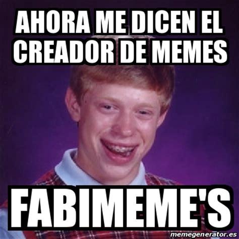 Creador Memes - meme bad luck brian ahora me dicen el creador de memes