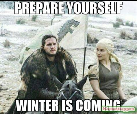 Winter Is Coming Meme - prepare yourself winter is coming meme custom 59973