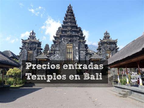 www entradas precios entradas templos de bali 2018 viajar en bali
