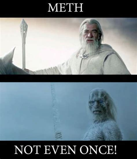 Not Even Once Meme - not even once gandalf the meta picture
