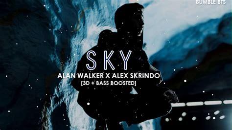 alan walker sky 3d bass boosted alan walker x alex skrindo sky