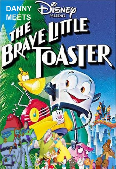 Toaster Adventure Danny Meets The Brave Little Toaster Kerasotes Wiki