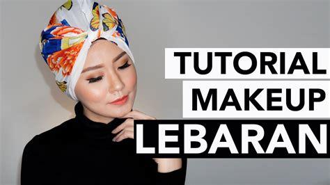 youtube tutorial makeup indonesia tutorial makeup natural hari raya lebaran idul fitri 2017