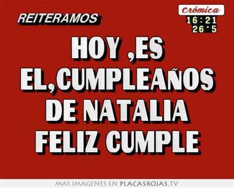 imagenes feliz cumpleaños natalia hoy es el cumplea 241 os de natalia feliz cumple placas