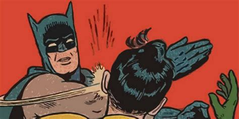Batman Slapping Robin Meme Maker - 15 jerk moves that superheroes pull all the time