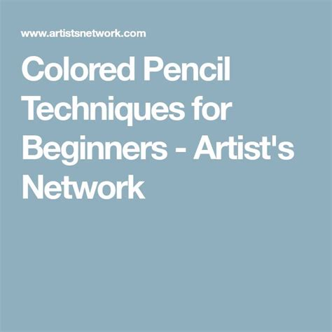 colored pencil techniques for beginners best 25 color pencil techniques ideas on