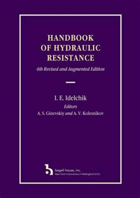 handbook of hydraulics for the solution of hydraulic problems classic reprint books handbook of hydraulic resistance book by i e idelchik 0