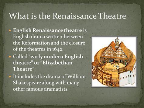 themes of english renaissance drama theatre history renaissance ppt video online download