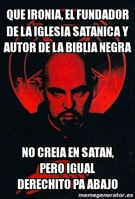 imágenes biblia satanica meme personalizado que ironia el fundador de la iglesia
