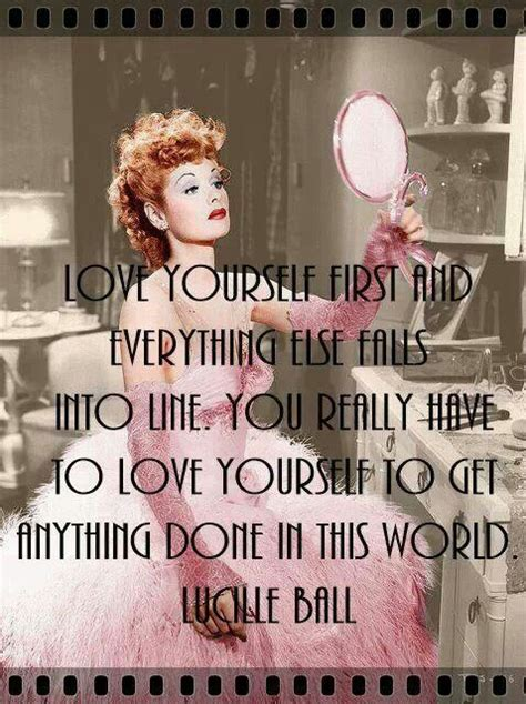 i love lucy quotes lucille ball love yourself quote words to inspire or