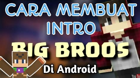 cara membuat opening video di android cara membuat intro big bross di android cara membuat