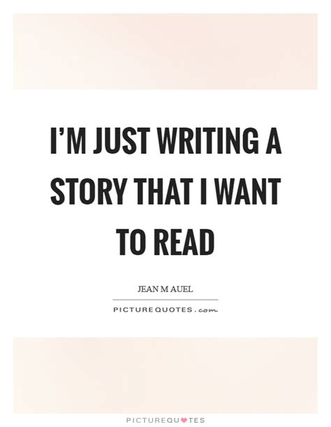 story i i m just writing a story that i want to read picture quotes