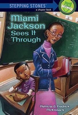 Miami Jackson Gets It miami jackson sees it through by pat mckissack fredrick
