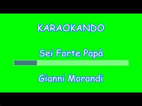 sei forte papà testo karaoke italiano sei forte pap 224 gianni morandi testo