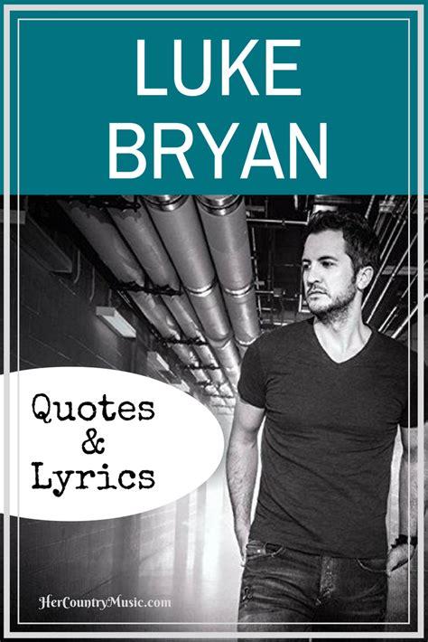 luke bryan quotes luke bryan tour dates lyrics quotes country