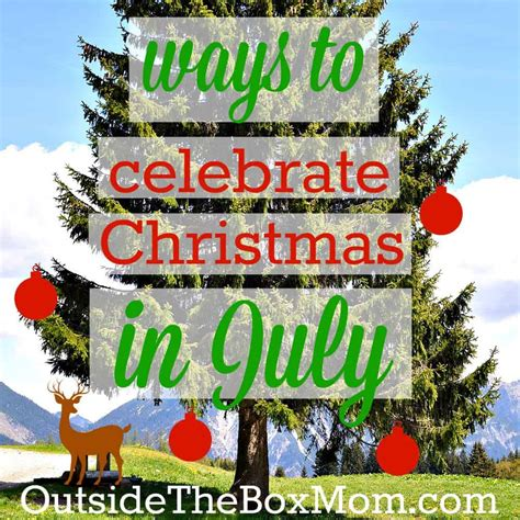 christmas in july 10 ways to celebrate christmas in july working mom blog