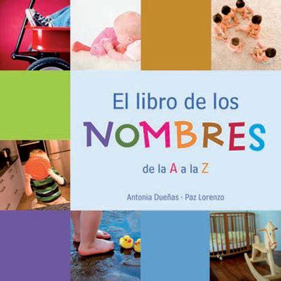 el libro de los nombres technum el libro de los nombres paz lorenzo antonia due 241 as