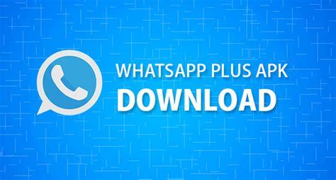 donwload whatsapp apk whatsapp plus apk for android version