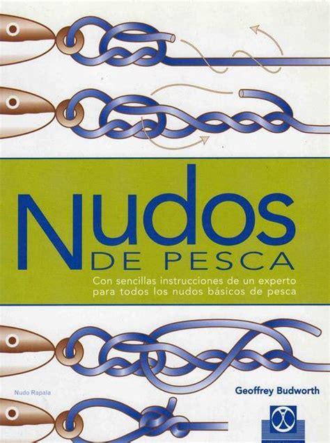 nudo pesca nudos de pesca libros n 193 uticos nudos