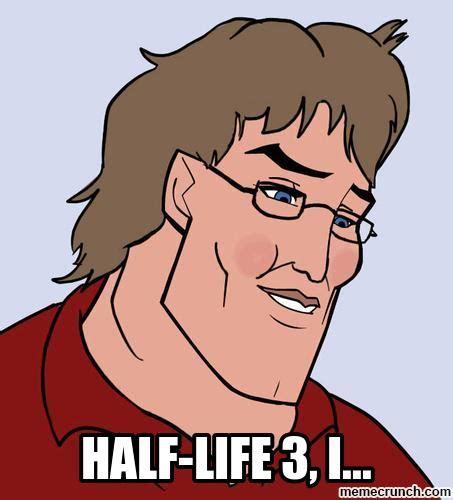 Half Life 3 Meme - half life 3 i