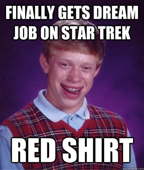 Star Trek Red Shirt Meme - finally gets dream job on star trek red shirt bad luck