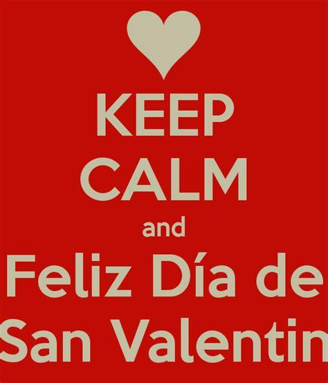 keep calm and feliz d 237 a de san valentin poster