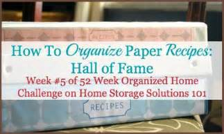 home storage solutions 101 organized home how to organize recipes real life ideas