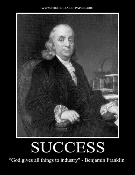 Benjamin Franklin Poster, Success – God Gives all things
