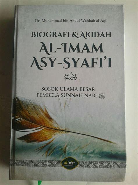 biodata imam al syafi i buku biografi dan akidah al imam asy syafi i