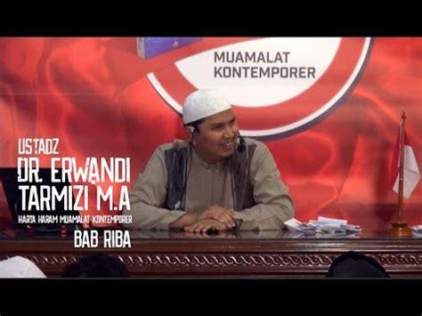 Harta Haram Muamalat Kontemporer Oleh Dr Erwandi Tarmizi Ma ustadz dr erwandi tarmizi harta haram muamalat kontemporer bab riba