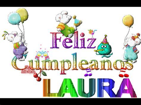 imagenes de cumpleaños laura feliz cumple laura youtube
