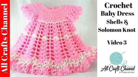 crochet baby dress pattern youtube crochet baby dress shells and lacy dress video 3 final
