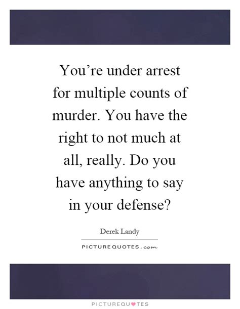 you are arrest quotes sayings picture