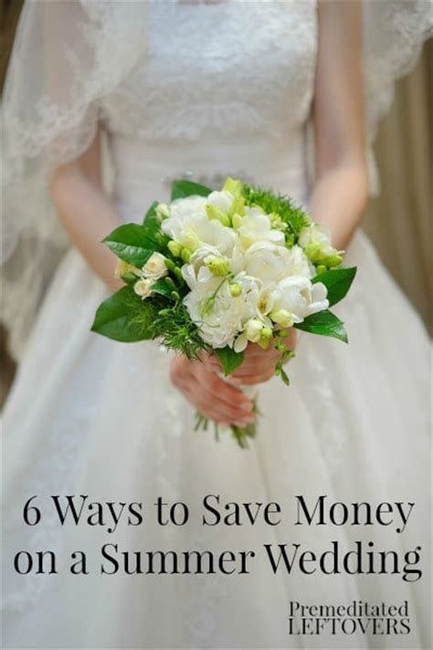 How To Save Money On A Wedding by 6 Ways To Save Money On A Summer Wedding