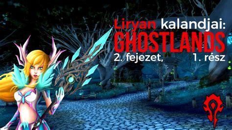 libro warcraft v 3 ghostlands liryan kalandjai ghostlands 1 r 233 sz tauri wow youtube