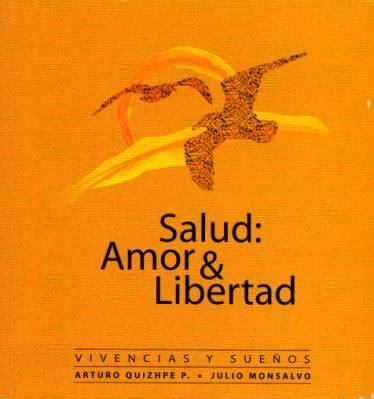 libro libertad y lmites amor salud amor y libertad arturo qhizhpe p y julio monsalvo