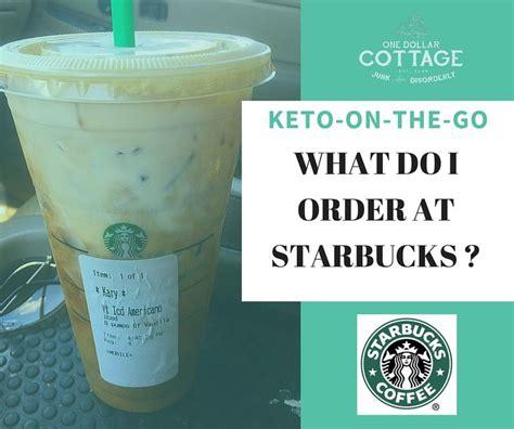 What do I Order at Starbucks? ? KETO KARY ? KetosisDiet.net