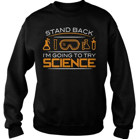 Hoodie Stand Back stand back i m going to try science shirt and hoodie