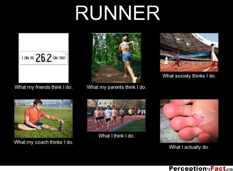 Runner Meme - runner what people think i do what i really do
