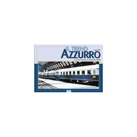 Carrozze Treni Carrozze Fs Il Treno Azzurro Duegieditricestore