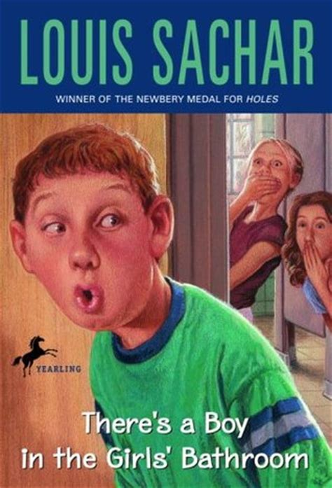 there is a boy in the girls bathroom there s a boy in the girls bathroom by louis sachar