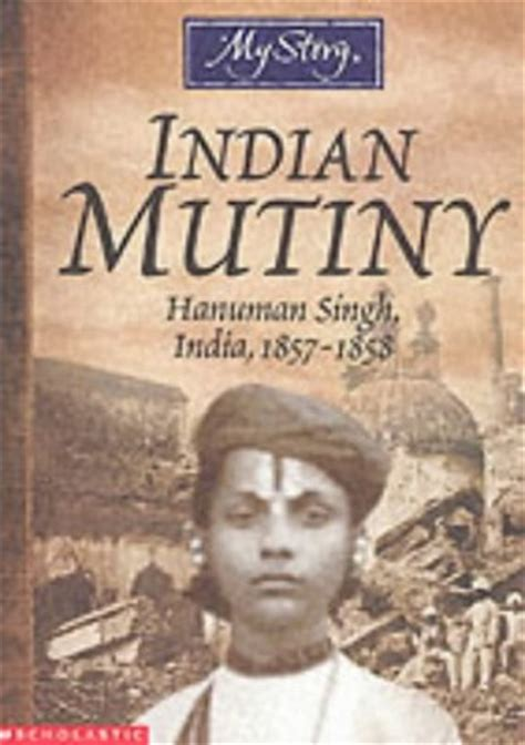 and mutiny tales from india books story indian mutiny hanuman singh india 1857 1858