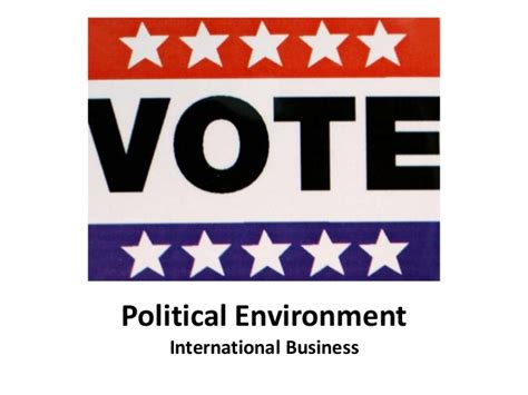 A M International Mba by Political Environment International Business Manu