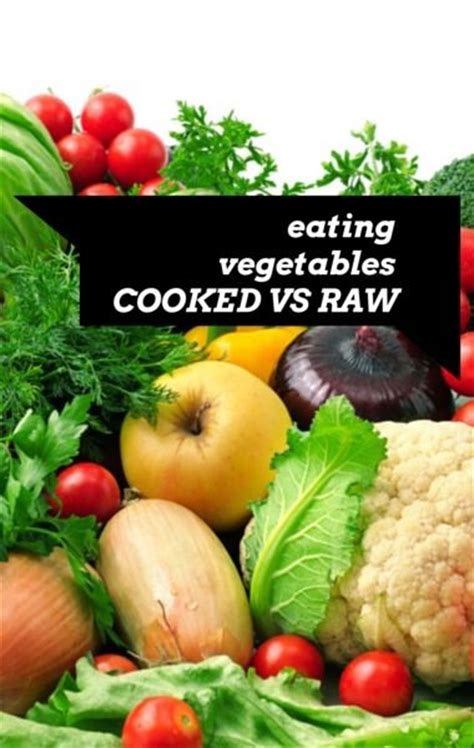 e vegetables vs 46 best images about vs cooked vegetables on