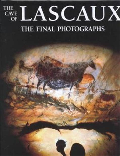 the cave of lascaux the photographs in ancient