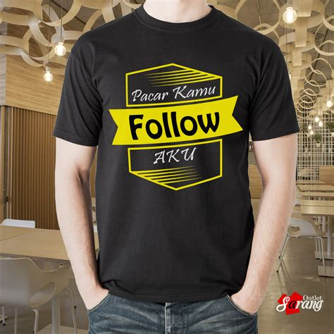 Kaos Lengan Panjang To Do List kaos kekinian quot pacar kamu follow aku quot sarang outlet