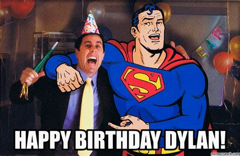 Superhero Birthday Meme - happy birthday dylan